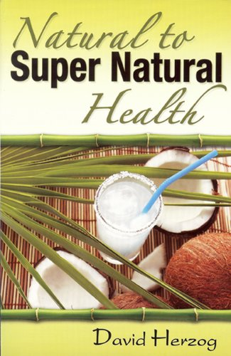 Natural to Super Natural Health