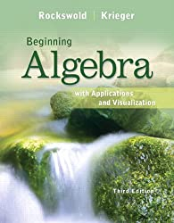 Beginning Algebra with Applications & Visualization (3rd Edition)