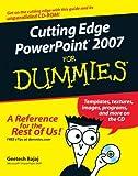 Cutting Edge PowerPoint 2007 for Dummies, Geetesh Bajaj, 0470095652