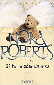 vignette de 'Si tu m'abandonnes (Nora Roberts)'