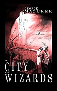 The City of Wizards (the Averot'h Saga Book 1)