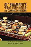 Ol' Swamper's rogues' Island Shellfish and Clambake Cookbook, Timothy Gilchrist and Earl LeClaire, 1436306469