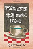 Coffee Breaks, Short Stories and Poems, Bett Taylor, 1483607593