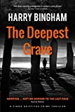 The Deepest Grave (Fiona Griffiths Crime Thriller Series) by  Harry Bingham in stock, buy online here