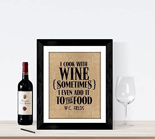 Amazon Com I Cook With Wine Sometimes I Even Add It To The Food Burlap Print Burlap Wall Art Kitchen Burlap Print Handmade