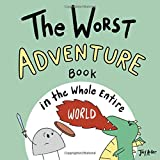 The Worst Adventure Book in the Whole Entire World (Entire World Books)