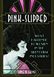 img - for Pink-Slipped: What Happened to Women in the Silent Film Industries? (Women and Film History International) book / textbook / text book