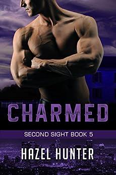 Charmed (Book 5 of Second Sight): A Serial FBI Psychic Romance by [Hunter, Hazel]