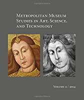 Metropolitan Museum Studies in Art, Science, and Technology, Volume 2 (Metropolitan Museum of Art (Paperback))