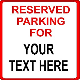 Reserved Parking Custom Sign Aluminum