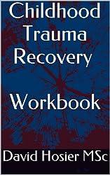 Childhood Trauma Recovery - Workbook