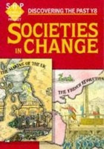 Societies in Change: Pupil's Book: Year 8 (Discovering the Past) (Discovering the Past Y8)