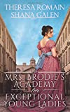 Mrs. Brodie's Academy for Exceptional Young Ladies