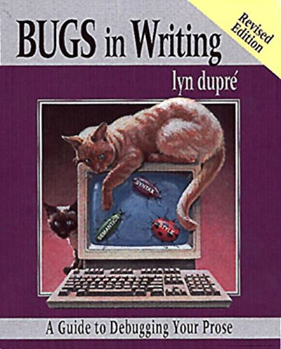 Pdf Reference BUGS in Writing, Revised Edition: A Guide to Debugging Your Prose (2nd Edition)