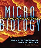 Microbiology : An Evolving Science, Slonczewski, Joan L. and Foster, John W., 0393919293