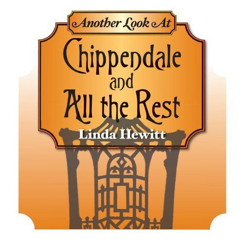 Another Look at Chippendale and All the Rest: Influences on 18th-Century English Furniture (Cultural History Book 4)