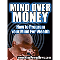 Mind Over Money: How to Program Your Mind For Wealth (English Edition)