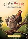 Curly, Randi and the Poultry Show, Lynn Grobler Pomeroy, 1615660283