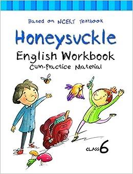 NCERT Workbook cum Practice Material for Class 6 Honeysuckle English