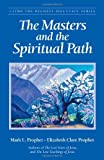 The Masters and the Spiritual Path, Elizabeth Clare Prophet and Mark L. Prophet, 0922729646