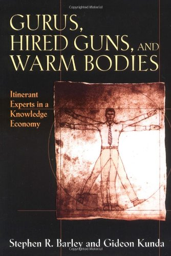 Gurus, Hired Guns, and Warm Bodies: Itinerant Experts in a Knowledge Economy