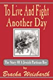 To Live and Fight Another Day, Bracha Weisbarth, 9657344271