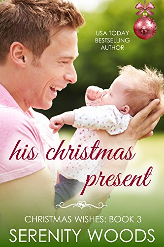 (His Christmas Present (Christmas Wishes Book 3))