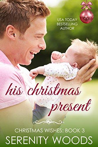 Presents Santa Christmas - His Christmas Present (Christmas Wishes Book 3)