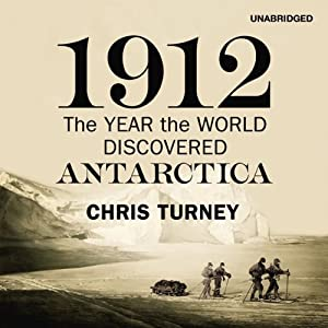 1912: The Year the World Discovered Antartica Audiobook