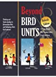 By David Loertscher Beyond Bird Units! Thinking and Understanding in Information-Rich and Technology-Rich Environments (2nd) [Paperback]