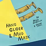Hang Glider and Mud Mask