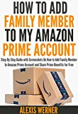 #10: How to Add Family Member to Amazon Prime Account: Step-By-Step Guide with Screenshots On How to Add Family Member to Amazon Prime Account and Share Prime Benefits for Free