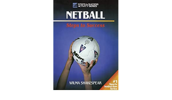Netball (Steps to Success S.): Amazon.es: Wilma Shakespear: Libros en idiomas extranjeros