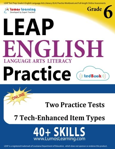 LEAP Test Prep: Grade 6 English Language Arts Literacy (ELA) Practice Workbook and Full-length Online Assessments: LEAP Study Guide