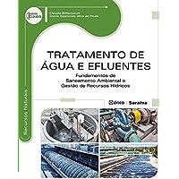 Tratamento de água e efluentes: Fundamentos de saneamento ambiental e gestão de recursos hídricos