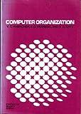Computer Organization, V. Carl Hamacher and Zvonko G. Vranesic, 0070256810