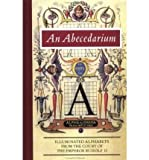 img - for [(An Abecedarium: Illustrated Alphabets from the Court of Emperor Rudolf II )] [Author: Lee Hendrix] [Dec-1997] book / textbook / text book