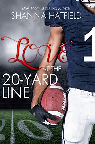 Love at the 20-Yard Line: (A Sweet Football - Line 20 Yard
