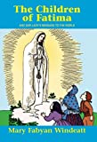 The Children Of Fatima: And Our Lady's Message to