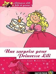 Princesse Lili folle de poneys !, Tome 6 : Une surprise pour Princesse Lili par Diana Kimpton