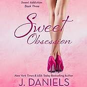 Sweet Obsession: Sweet Addiction Series, Book 3 | J. Daniels