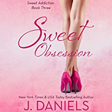 Sweet Obsession: Sweet Addiction Series, Book 3 Audiobook by J. Daniels Narrated by J. F. Harding, Holly Chandler
