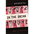 In the Drink: A Novel