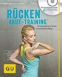 Rücken-Akut-Training (mit DVD): Mit Bewegung zu einem schmerzfreien Alltag (GU Multimedia Körper, Geist & Seele)