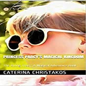 Princess Parcy's Magical Kingdom: The Giving Tree - A Magical Adventure Book: Princess Parcy's Magical Adventures 1 | Caterina Christakos