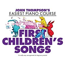 John Thomposn's Easiest Piano Course: First Children's Songs (John Thompson Easiest Piano)