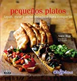 Pequenos platos. Tapas, meze y otros bocaditos para compartir (Chic & Delicious) (Spanish Edition) by Rigg, Annie (2014) Hardcover