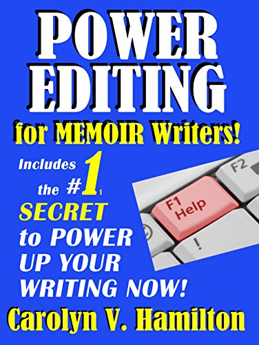 Power Editing For Memoir Writers: Includes the #1 Secret to Power Up Your Writing now!