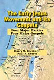 The Early Jesus Movement and Its Gospels, Harry W. Eberts and Paul R. Eberts, 1936411296