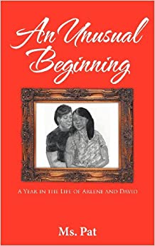 An Unusual Beginning: A Year in the Life of Arlene and David